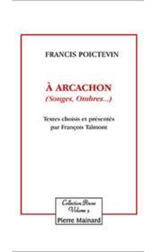 À Arcachon (songes, ombres...) - Couverture - Format classique