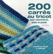 200 carrés au tricot pour couvertures, jetés et plaids - Intérieur - Format classique