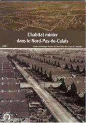 L'habitat minier dans le nord-pas-de-calais (coron/cite) - Couverture - Format classique