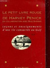 Le petit livre rouge de harvey penick - lecons et enseignements d'une vie consacree au golf - Couverture - Format classique