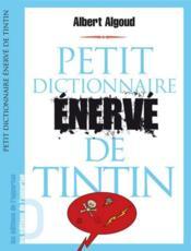 Petit dictionnaire énervé de Tintin - Couverture - Format classique