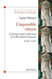 L'impossible citoyen ; l'étranger dans le discours de la Révolution française - Couverture - Format classique