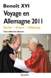 Voyage en Allemagne 2011 ; Berlin ; Erfurt ; Fribourg ; texte officiel des discours - Couverture - Format classique