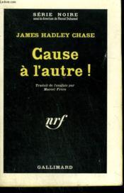 Cause A L'Autre ! Collection : Serie Noire N° 767 - Couverture - Format classique