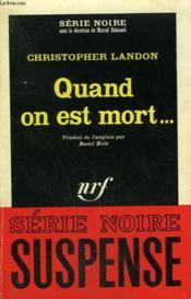 Quand On Est Mort ... . Collection : Serie Noire N° 955 - Couverture - Format classique