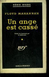 Un Ange Est Casse. ( The Broken Angel ). Collection : Serie Noire N° 454 - Couverture - Format classique