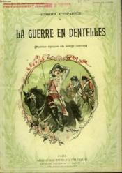 La Guerre En Dentelles. ( Poeme Epique En Vingt Contes ). Collection Modern Bibliotheque. - Couverture - Format classique