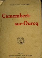Camenbert Sur Ourcq. - Couverture - Format classique