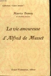 La Vie Amoureuse D' Alfred De Musset. Collection : Leurs Amours. - Couverture - Format classique