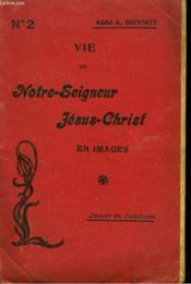 Vie De Notre-Seigneur Jesus-Christ En Images - Couverture - Format classique