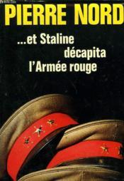 Et Staline Decapita L'Armee Rouge - Couverture - Format classique