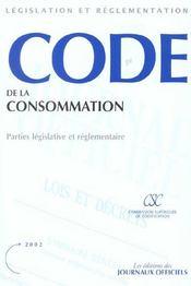 Code de la consommation ; partie legislative et reglementaire - Intérieur - Format classique