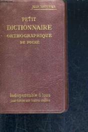 Petit Dictionnaire Orthographique De Poche. - Couverture - Format classique