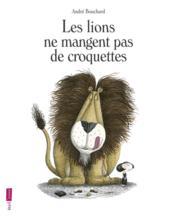 Les lions ne mangent pas de croquettes - Couverture - Format classique