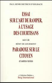 Essai sur l'art de ramper à l'usage des courtisans ; paradoxe sur le citoyen et autres textes - Couverture - Format classique
