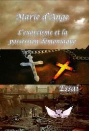 L'exorcisme et la possession démoniaque - Couverture - Format classique