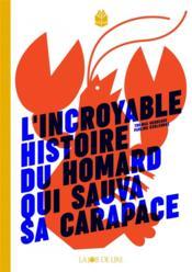 L'incroyable histoire du homard qui sauva sa carapace - Couverture - Format classique