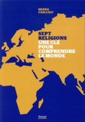 Sept religions, une clé pour comprendre le monde - Couverture - Format classique