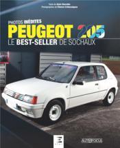 Peugeot 205, le best-seller de Sochaux - Couverture - Format classique
