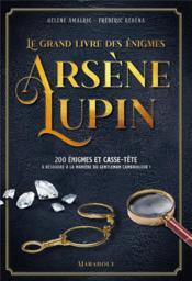 Le grand livre des énigmes Arsène Lupin - Couverture - Format classique