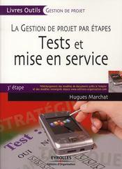 La gestion de projet par étapes ; tests et mise en service ; 3e étape - Intérieur - Format classique
