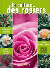 La culture des rosiers - Couverture - Format classique
