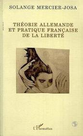 Theorie Allemande Et Pratique Francaise De La Liberte - Intérieur - Format classique