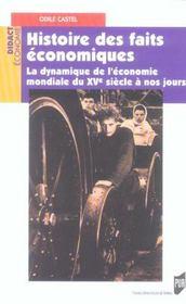 Histoire des faits economiques la dynamique de l'economie mondiale du xve siecle a nos jours - Intérieur - Format classique