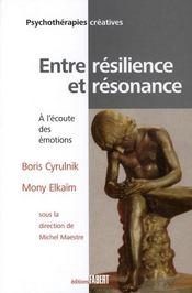 Entre résilience et résonance ; à l'écoute des émotions - Couverture - Format classique