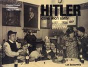 Hitler dans mon salon ; photos privées d'Allemagne 1933 à 1945 - Couverture - Format classique
