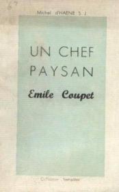 Un chef paysan -emile coupet (1913 -1944) - Couverture - Format classique