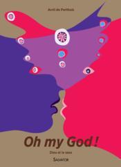 Oh my god ! Dieu et le sexe - Couverture - Format classique