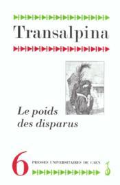 Transalpina, N 6 . Le Poids Des Disparus - Couverture - Format classique