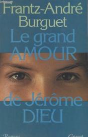 Le Grand Amour De Jerome Dieu. - Couverture - Format classique