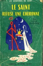 Le Saint Refuse La Couronne. Les Aventures Du Saint N°34. - Couverture - Format classique