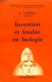 Invention Et Finalite En Biologie. Collection : Bibliotheque De Philosophie Scientifique. - Couverture - Format classique