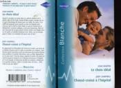 Le Choix Ideal Suivi De Chasse Croise A L'Hopital (A Mother For His Baby - The Doctor'S Longed For Bride) - Couverture - Format classique