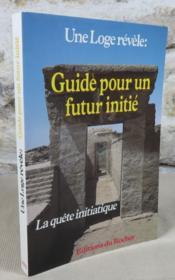 Une loge révèle : Guide pour un futur initié. La quête initiatique. Les cahiers de la maison de vie tome 2. - Couverture - Format classique