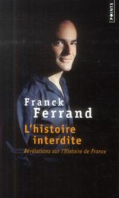 L'histoire interdite ; révélations sur l'histoire de France - Couverture - Format classique