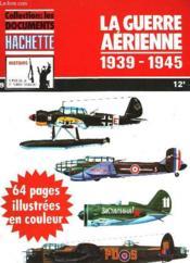 Collection : Les Documents - La Guerre Aerienne 1939-1945 - N°9 - Couverture - Format classique