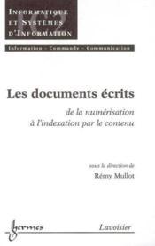 Les documents ecrits de la numerisation a l'indexation par le contenu traite ic2 serie informatique - Couverture - Format classique