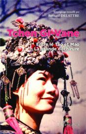 Tchen Gi-Vane ; entre le Tao et Mao, la grande déchirure - Couverture - Format classique