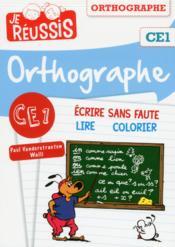 JE REUSSIS ; orthographe CE1 - Couverture - Format classique