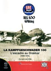 La Kampfgeschwader 100 ; l'escadre au drakkar (1938-1944) - Couverture - Format classique