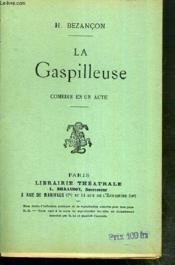 La Gaspilleuse - Comedie En Un Acte - Couverture - Format classique