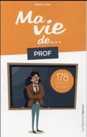 Ma vie de prof...178 reparties qui tuent - Couverture - Format classique