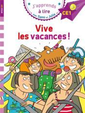 J'apprends à lire avec Sami et Julie ; CE1 ; vive les vacances ! - Couverture - Format classique