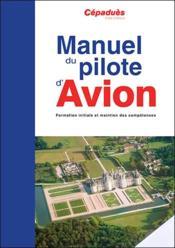 Manuel du pilote d'avion ; formation initiale et maintien des compétences (18e édition) - Couverture - Format classique