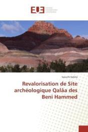 Revalorisation de site archeologique qalaa des beni hammed - Couverture - Format classique