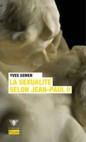 La sexualité selon Jean-Paul II - Couverture - Format classique